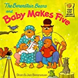 Berenstain, Stan: The Berenstain Bears and Baby Makes Five (Berenstain Bears First Time Books (Prebound))
