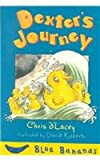 D'Lacey, Chris: Dexter's Journey (Banana Storybooks: Blue)
