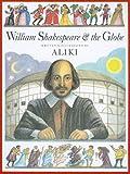 Aliki: William Shakespeare & the Globe