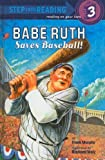 Murphy, Frank: Babe Ruth Saves Baseball (Step Into Reading: A Step 3 Book (Pb))