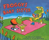 London, Jonathan: Froggy's Baby Sister
