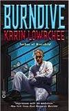 Lowachee, Karin: Burndive