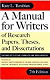 Turabian, Kate L.: A Manual for Writers of Research Papers, Theses, and Dissertations: Chicago Style for Students and Researchers (Chicago Guides to Writing, Editing, & Publishing (PB))