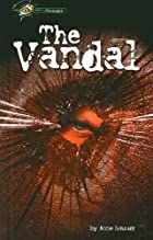 The Vandal by Anne Schraff