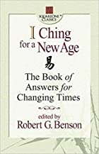 I Ching for a New Age: The Book of Answers…