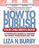 Burby, Liza N.: How to Publish Your Children's Book