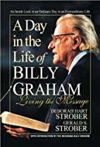 A Day in the Life of Billy Graham: Living…