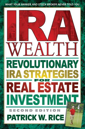 ira-wealth-revolutionary-ira-strategies-for-real-estate-investment