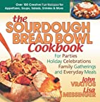 The Sourdough Bread Bowl Cookbook: For…