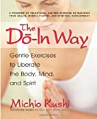 The Do-in Way: Gentle Exercises to Liberate…