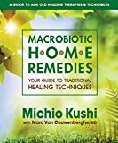 Kushi, Michio and Van Cauwenberghe, Marc: Macrobiotic Home Remedies