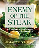 Goldbeck, David: Enemy Of The Steak: Vegetaruab Recipes To Win Friends And Influence Meat-Eaters