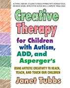 Creative Therapy for Children With Autism,…