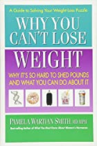 Why You Can't Lose Weight: Why…