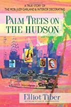 Palm Trees on the Hudson: A True Story of…