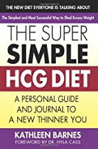 The Super Simple HCG Diet: A Personal Guide…