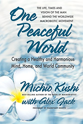 one-peaceful-world-creating-a-healthy-and-harmonious-mind-home-and-world-community