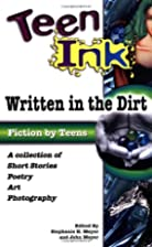 Teen Ink: Written in the Dirt by Stephanie…