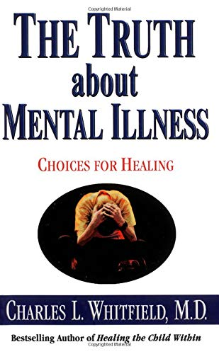 the-truth-about-mental-illness-choices-for-healing