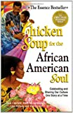 Jack Canfield: Chicken Soup for the African American Soul: Celebrating and Sharing Our Culture, One Story at a Time (Chicken Soup for the Soul)