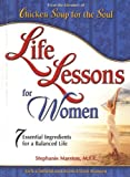 Canfield, Jack: Life Lessons For Women: 7 Essential Ingredients for a Balanced Life
