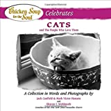 Canfield, Jack: Chicken Soup for the Soul Celebrates Cats: and the People Who Love Them