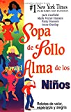 Hansen, Patty: Sopa de Pollo para el Alma de los Niños: Relatos de valor, esperanza y alegria (Chicken Soup for the Soul) (Spanish Edition)