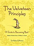 Raiten-D'Antonio, Toni: Velveteen Principles: A Guide to Becoming Real - Hidden Wisdom from a Children's Classic