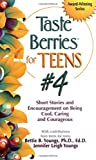 Youngs, Bettie: Taste Berries for Teens #4: Inspirational Short Stories and Encouragement on Being Cool, Caring & Courageous