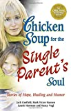 Canfield, Jack: Chicken Soup for the Single Parent's Soul: Stories of Hope, Healing and Humor (Chicken Soup for the Soul)