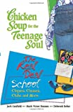 Canfield, Jack: Chicken Soup Teenage Soul Real Deal School (Chicken Soup for the Soul)