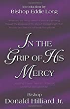 In the grip of His mercy by Donald Hilliard