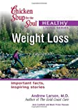 Canfield, Jack: Chicken Soup for the Soul Healthy Living Series Weight Loss: important facts, inspiring stories