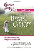 Canfield, Jack: Chicken Soup for the Soul Healthy Living Series: Breast Cancer: important facts, inspiring stories