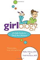 Girlology: A Girl's Guide to Stuff that…