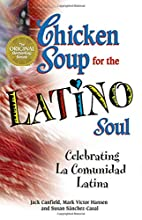 Chicken Soup for the Latino Soul by Jack…