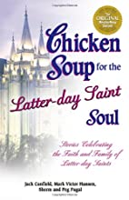 Chicken Soup for the Latter-Day Saint Soul…
