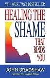 Bradshaw, John: Healing the Shame that Binds You (Recovery Classics)