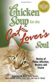 Hansen, Mark Victor: Chicken Soup for the Cat Lover&#39;s Soul: Stories of Feline Affection, Mystery And Charm