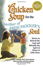 Chicken Soup for the Mother of Preschooler's…