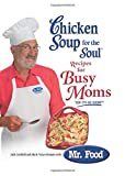 Canfield, Jack: Chicken Soup for the Soul Recipes for Busy Moms