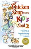Canfield, Jack: Chicken Soup for the Kid's Soul 2: Read Aloud or Read Alone Character-Building Stories for Kids Ages 6-10 (Chicken Soup for the Soul)