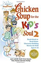 Chicken Soup for the Kid's Soul 2: Read…