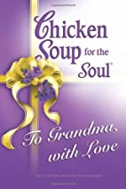 Chicken Soup for the Soul: To Grandma with…