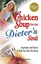 Chicken Soup for the Dieter's Soul by Jack…