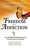 Chopra, Deepak: Freedom from Addiction: The Chopra Center Method for Overcoming Destructive Habits