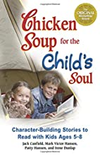Chicken Soup for the Child's Soul by Jack…