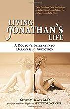 Living Jonathan's Life: A Doctor's…