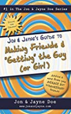 Jon & Jaynes Guide to Making Friends and…