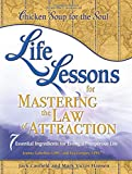 Canfield, Jack: Life Lessons for Mastering the Law of Attraction: 7 Essential Ingredients for Living a Prosperous Life